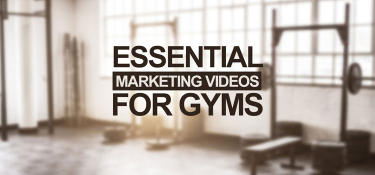Essential Marketing Videos For Gyms