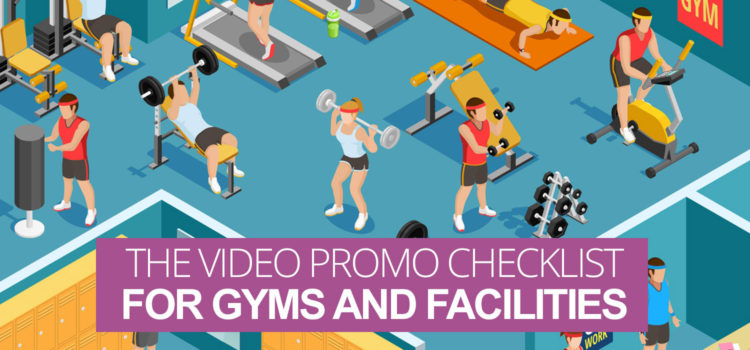 The Video Promo Checklist For Gyms and Facilities